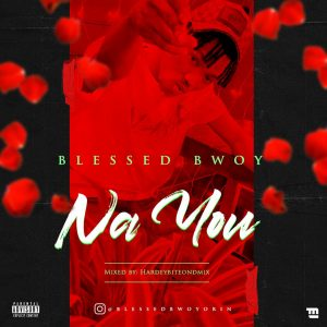 Blessed Bwoy - Na You