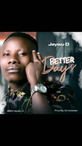 Jaywu D _ Better Days