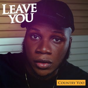[MUSIC] COUNTRY YOO - LEAVE YOU